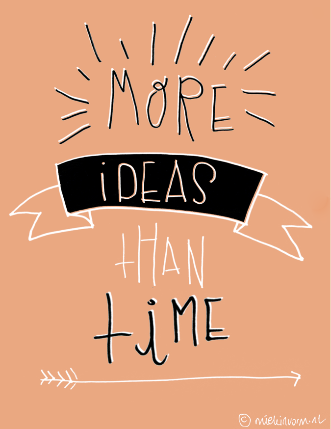 More ideas than time copy